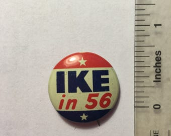 Ike in 56 Political Campaign Button