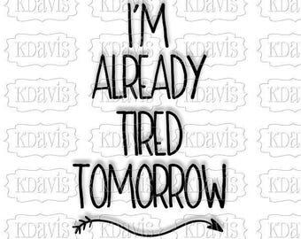 I'm already tired tomorrow SVG