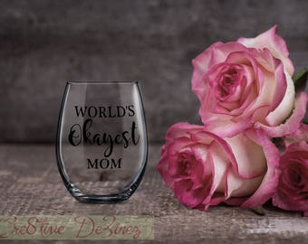Gift for Mom, Mother Wine Glass, Mom Wine Drinking Glass, Anniversary Present, Funny Gift for Mom, Birthday Present, Wine Lover Gift