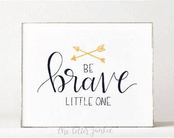 Be Brave Little One Nursery Art Print
