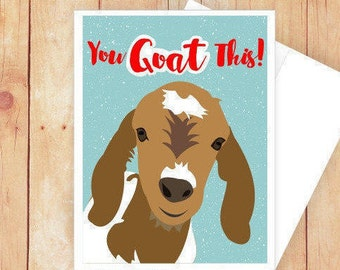 You Goat This, Funny Card, Funny Congratulations Card, Funny Pun Card, Goats, Goat Art, You Got This, Encouragement Card, Puns