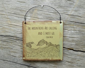 The mountains are calling. John Muir quote mountain handmade Wall Art. Mountain lover gift.  Nature lover gift.  IN STOCK