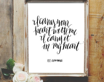 I carry your heart, I carry it in my heart e.e. Cummings quote -- INSTANT DOWNLOAD 8x10 Hand Lettered Print, Grief and loss, baby loss quote