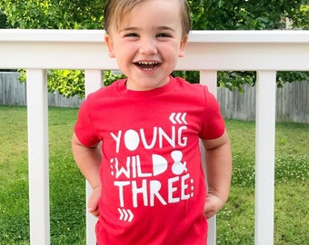 Young Wild and Three Toddler Tshirt 3rd Birthday Shirt Boy Clothing Birthday Boy Shirt Birthday Girl Shirt