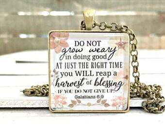 Do not grow weary, scripture jewelry, Bible jewelry, Galatians 6:9