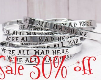SALE 30% off Alice in Wonderland Jewelry We're All Mad Here Cuff Bracelet - Hand Stamped jewelry quote inspirational bracelet