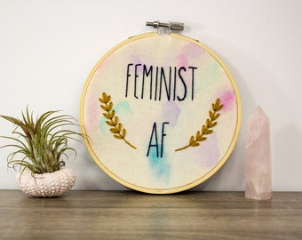 feminist af - smash the patriarchy - feminist gift ideas - hoop art embroidery - feminist quote - wife mom boss - girl boss -