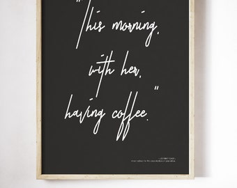 This Morning With Her, Having Coffee - PRINTABLE FILE. Johnny Cash Quote Print. Love Quote. Black White Typography Poster. 8x10 Print.