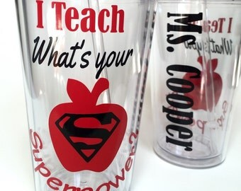 Teacher Gift - I Teach What's your Superpower? - Teacher Gift- Teacher Appreciation - Personalized Teacher Tumbler 16 oz Cup
