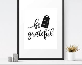 Kitchen wall art, Be grateful sign, Printable art print, Funny kitchen art, Kitchen decor, Funny art, Kitchen quotes, Be grateful