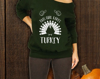 This Girl Loves Turkey Slouchy Sweater, Thanksgiving Shirt, Turkey Sweater, Turkey Shirt, Turkey Day Shirt, Thanksgiving Day Shirt CT-909