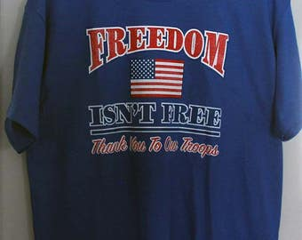 SALE Freedom Isn't Free Thank You To Our Troops/Patriotic/Military/Americana/SIZE LARGE T-Shirt