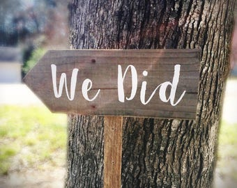 We Did Sign, I Do We Did, Wood Reception Sign, Arrow Signs Wedding, Directional Signs, Wooden Wedding Signage, Wedding Signs Rustic, We Did
