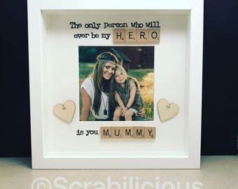 The only person who will ever be my hero is you mum