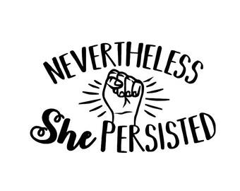 Nevertheless, She Persisted Mug / Tumbler, laptop, Decal - #LetLizSpeak - Feminist Sticker - Political Decal