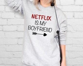 Netflix Is Boyfriend Sweatshirt Women Sweater Funny Text Sweater Netflix Sweatshirt Clothing Hipster Hoodie Girlfriend Gift Women YPh049