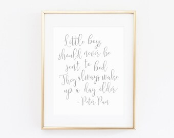 Peter Pan Quote, Boy Nursery Printable, Little Boys Should Never Be Sent to Bed Printable