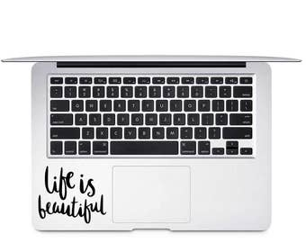 Life is Beautiful Decal, Inspirational Sticker, iPad Decal, Positive Quote Decal, Teen Decal Quote, Decal for Friend,Laptop Decal Quote