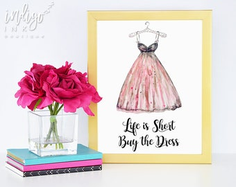 Life is Short Buy the Dress Printable Wall Art | Typography Quote | Fashion Wall Art | Fashion Print | Fashion Quote | Fashion Art Print