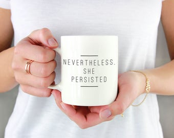 Nevertheless She Persisted Mug, Feminist Mug, Bossy Lady Mug, Motivational Mug, Girl Power Mug, Graduation Mug, Graduation Gift For Her