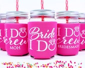 I Do Crew, Bachelorette Cups - Bride Cup- Bachelorette - Bridal Party, Bridesmaid, Maid of Honor, Hot Pink
