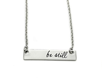 Be Still Bar Necklace - Engraved Jewelry - Stainless Steel - Long Bar Necklace - Mother Jewelry - Mantra Jewelry