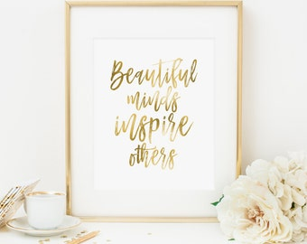 Beautiful Minds Inspire Others Printable Gold Foil Inspirational Art Positive Quote Print Home Office Decor Dorm Room Decor Nursery Print