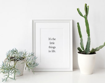 It's The Little Things In Life Typography Quote Print