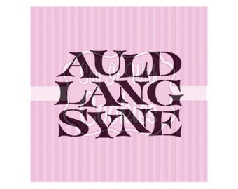 """Auld Lang Syne  5.5 x 5.5"""" Stencil"""