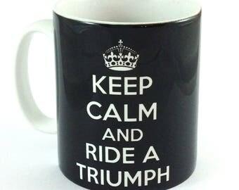 Keep Calm and Ride a Triumph 11oz gift mug cup present