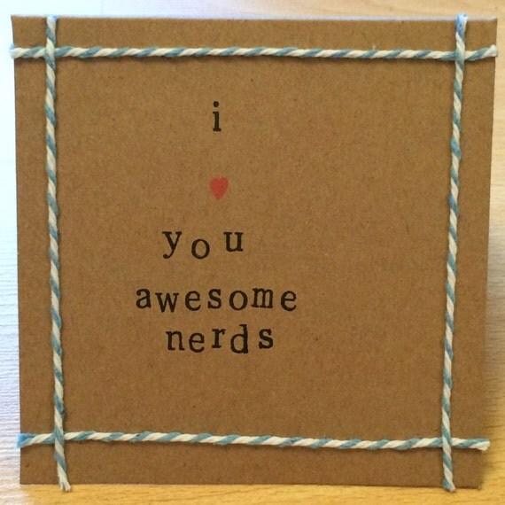 I love you awesome nerds handmade card blank inside Pitch