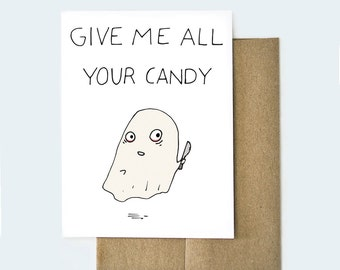 Give Me All Your Candy Ghost Card, Funny Halloween Card