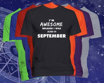 September Birthday T Shirt I'M Awesome Because I Was Born in September T Shirt Happy Birthday Shirt