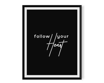 Follow your Heart Print - Typography Poster - Instant Download - Printable Wall Art