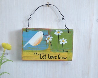 Let Love Grow, Original Acrylic Bird Painting, Wooden Art Hanging