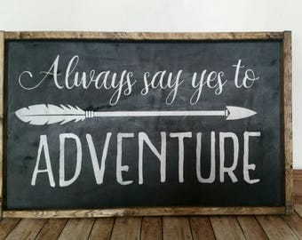 Always say yes to adventure-Adventure awaits sign