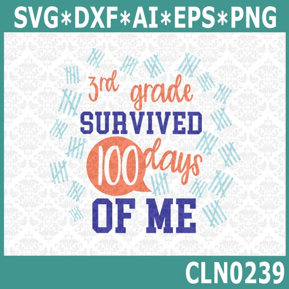 CLN0239 3rd Grade Survived 100 Days of Me School Third kids SVG DXF Ai Eps PNG Vector INstant Download Commercial Cut File Cricut Silhouette