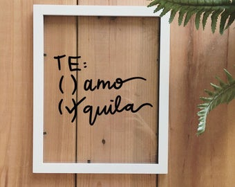 Te Amo, Tequila. Handmade. Home Decor. Funny Quote. Wall Decor. Frame.