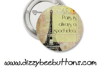 Paris is always a good idea - Button - Magnet - Keychain - Travel - France - Europe - Eiffel Tower - World Traveller - Romance - Love