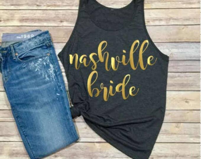 Nashville Bride Shirt- Bride Shirt - Bachelorette Party - Wedding - Gift for Bride - Gift for Her - Custom Bride Shirt - Woman's Shirt