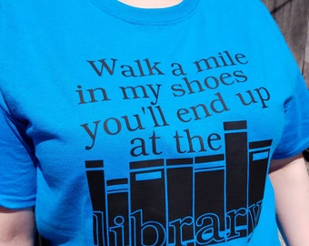 End Up At The Library - T-shirt For Book Lovers