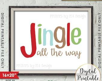 """Jingle All the Way Sign Christmas Decor Holiday Print, Jingle Bells Sign X-mas Art, Holiday Decor, 8x10/16x20"""" Instant Download Printable"""