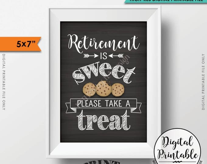 "Retirement Sign, Retirement Party Sign, Retirement is Sweet Please Take a Treat, Cookie, 5x7"" Chalkboard Style Printable Instant Download"