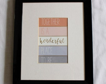Picture Frame with 'Together is a Wonderful Place to Be' Print