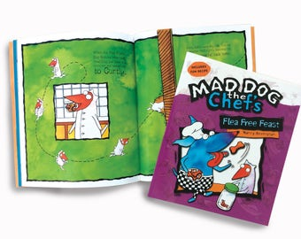 Childrens Book Mad Dog The Chef Flea Free Feast. Go on a fun filled culinary adventure. Includes a recipe for your four legged friend.