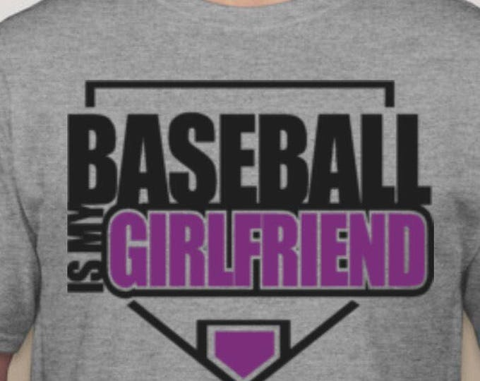 Baseball is my Girlfriend/Softball is my Boyfriend Tshirt