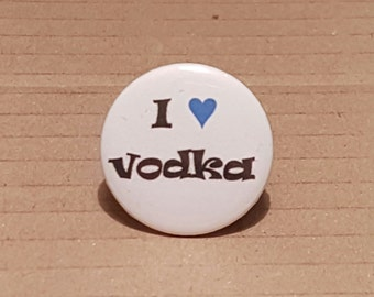 Alcohol Badge, Pin Button, alcohol gift, mothers day gift, alcohol favours, hen party favours, Valentines Gift, Vodka Badge / Pin