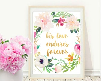 Bible Verse, His Love Endures Forever, Scripture Print, Inspirational Print, Christian Art, Wall decor, Instant download