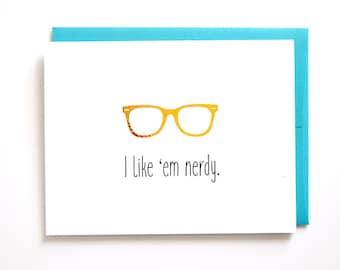 Funny Nerd Love Card for Husband or Boyfriend on Birthday or Anniversary, Gold Foil Nerdy Glasses, Geeky Best Friend Card, I Like 'Em Nerdy