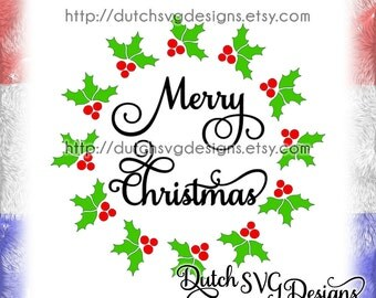 Christmas wreath cutting file with text Merry Christmas and holly leaves, in Jpg Png SVG EPS DXF, for Cricut & Silhouette, xmas, leaf